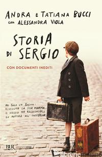 STORIA DI SERGIO - BUCCI ANDRA; BUCCI TATIANA