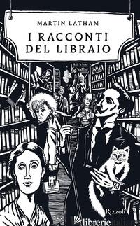 RACCONTI DEL LIBRAIO (I) - LATHAM MARTIN