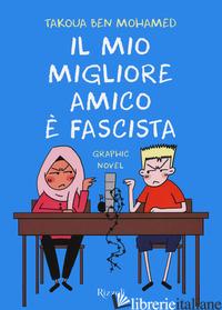 MIO MIGLIORE AMICO E' FASCISTA (IL) - BEN MOHAMED TAKOUA
