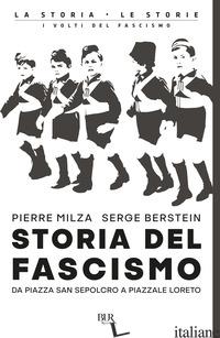 STORIA DEL FASCISMO. DA PIAZZA SAN SEPOLCRO A PIAZZALE LORETO - MILZA PIERRE; BERSTEIN SERGE
