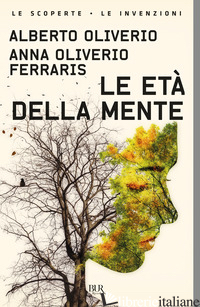 ETA' DELLA MENTE (LE) - OLIVERIO ALBERTO; OLIVERIO FERRARIS ANNA
