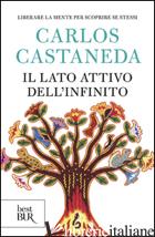 LATO ATTIVO DELL'INFINITO (IL) - CASTANEDA CARLOS