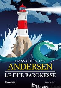 DUE BARONESSE (LE) - ANDERSEN HANS CHRISTIAN