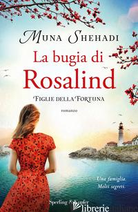 BUGIA DI ROSALIND. FIGLIE DELLA FORTUNA (LA). VOL. 1 - SHEHADI MUNA