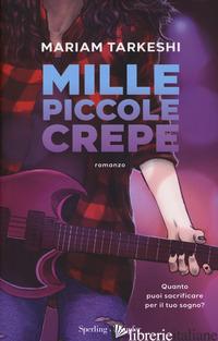 MILLE PICCOLE CREPE - TARKESHI MARIAM