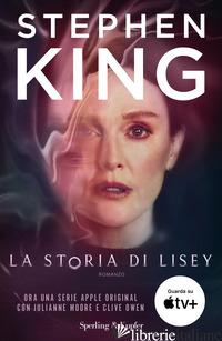 STORIA DI LISEY. EDIZ. TIE-IN (LA) - KING STEPHEN