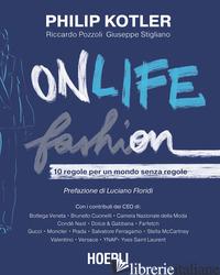 ONLIFE FASHION. 10 REGOLE PER UN MONDO SENZA REGOLE - KOTLER PHILIP; POZZOLI RICCARDO; STIGLIANO GIUSEPPE