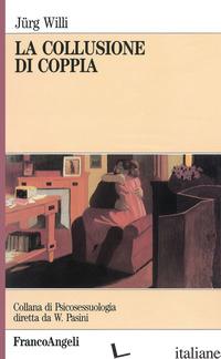 COLLUSIONE DI COPPIA (LA) - WILLI JURG