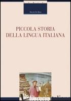 PICCOLA STORIA DELLA LINGUA ITALIANA - DE BLASI NICOLA