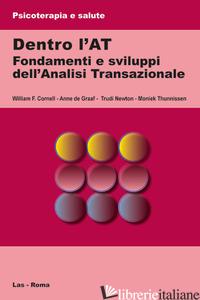 DENTRO L'AT. FONDAMENTI E SVILUPPI DELL'ANALISI TRANSAZIONALE - DE GRAAF ANNE; CORNELL WILLIAM F.; NEWTON TRUDI; THUNNISSEN MONIEK