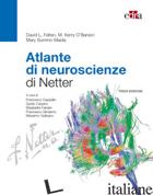 ATLANTE DI NEUROSCIENZE DI NETTER - FELTEN DAVID L.; O'BANION M. KERRY; SUMMO MAIDA MARY