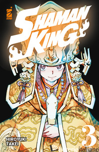 SHAMAN KING. FINAL EDITION. VOL. 3 - HIROYUKI TAKEI