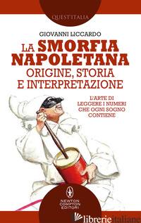 SMORFIA NAPOLETANA. ORIGINE, STORIA E INTERPRETAZIONE (LA) - LICCARDO GIOVANNI