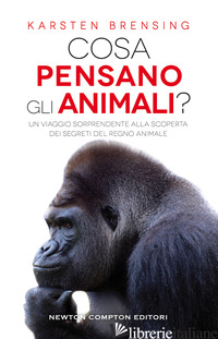 COSA PENSANO GLI ANIMALI? UN VIAGGIO SORPRENDENTE ALLA SCOPERTA DEI SEGRETI DEL  - BRENSING KARSTEN