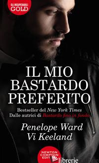 MIO BASTARDO PREFERITO (IL) - WARD PENELOPE; KEELAND VI