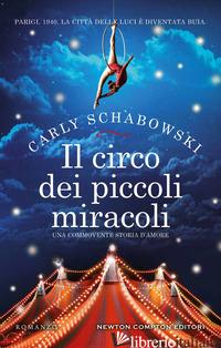 CIRCO DEI PICCOLI MIRACOLI (IL) - SCHABOWSKI CARLY