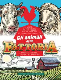 ANIMALI DELLA FATTORIA. LIBRI ANTISTRESS DA COLORARE (GLI) -