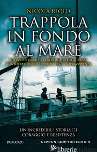 TRAPPOLA IN FONDO AL MARE - RIOLO NICOLA