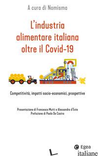 INDUSTRIA ALIMENTARE ITALIANA OLTRE IL COVID-19. COMPETITIVITA', IMPATTI SOCIO-E - NOMISMA (CUR.)
