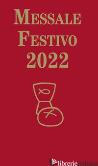 MESSALE FESTIVO 2022 - FILLARINI C. (CUR.); VELA A. (CUR.)