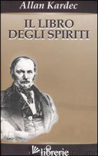 LIBRO DEGLI SPIRITI (IL) - KARDEC ALLAN