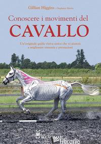 CONOSCERE I MOVIMENTI DEL CAVALLO - HIGGINS GILLIAN