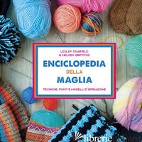 ENCICLOPEDIA DELLA MAGLIA. TECNICHE, PUNTI E MODELLI D'ISPIRAZIONE - STANFIELD LESLEY; GRIFFITHS MELODY