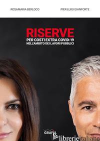 RISERVE PER COSTI EXTRA COVID-19 NELL'AMBITO DEI LAVORI PUBBLICI - BERLOCO - GIANFORTE