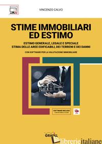 STIME IMMOBILIARI ED ESTIMO. ESTIMO GENERALE, LEGALE E SPECIALE. STIMA DELLE ARE - CALVO VINCENZO