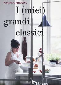(MIEI) GRANDI CLASSICI (I) - FRENDA ANGELA