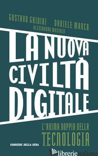 NUOVA CIVILTA' DIGITALE. L'ANIMA DOPPIA DELLA TECNOLOGIA (LA) - MANCA DANIELE; GHIDINI GUSTAVO; MASSOLO ALESSANDRO