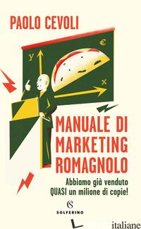 MANUALE DI MARKETING ROMAGNOLO - CEVOLI PAOLO