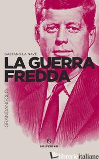 GUERRA FREDDA (LA) - LA NAVE GAETANO