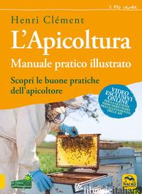 APICOLTURA. MANUALE PRATICO ILLUSTRATO (L') - CLEMENT HENRI