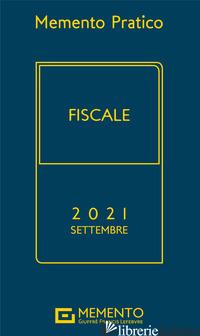 MEMENTO PRATICO FISCALE 2021. SETTEMBRE -