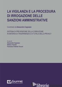 VIGILANZA E LA PROCEDURA DI IRROGAZIONE DELLE SANZIONI AMMINISTRATIVE. SISTEMA D - TOSCHEI S. (CUR.); TUCCARI F. (CUR.); CAGNAZZO A. (CUR.)