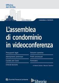 ASSEMBLEA DI CONDOMINIO IN VIDEOCONFERENZA (L') - CELESTE ALBERTO; TARANTINO MAURIZIO
