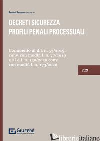 DECRETI SICUREZZA. PROFILI PENALI E PROCESSUALI - RAZZANTE R. (CUR.)