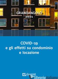 COVID-19 E GLI EFFETTI SU CONDOMINIO E LOCAZIONE -
