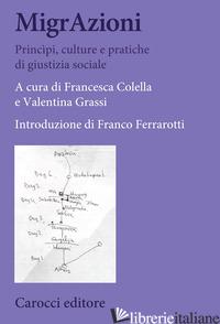 MIGRAZIONI. PRINCIPI, CULTURE E PRATICHE DI GIUSTIZIA SOCIALE - COLELLA F. (CUR.); GRASSI V. (CUR.)