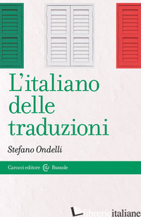 ITALIANO DELLE TRADUZIONI (L') - ONDELLI STEFANO