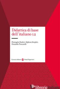 DIDATTICA DI BASE DELL'ITALIANO L2 - DIADORI PIERANGELA; SEMPLICI STEFANIA; TRONCARELLI DONATELLA
