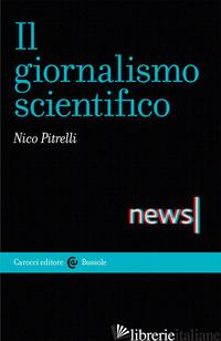 GIORNALISMO SCIENTIFICO (IL) - PITRELLI NICO