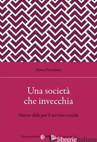 SOCIETA' CHE INVECCHIA (UNA) - PANTALONE MARTA