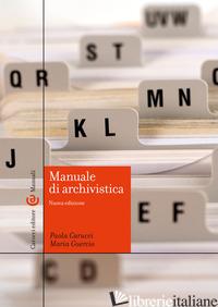 MANUALE DI ARCHIVISTICA - CARUCCI PAOLA; GUERCIO MARIA