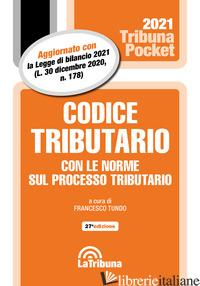 CODICE TRIBUTARIO - TUNDO F. (CUR.)