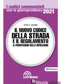NUOVO CODICE DELLA STRADA E IL REGOLAMENTO. IL PRONTUARIO DELLE INFRAZIONI (IL) - IASCONE POTITO L.