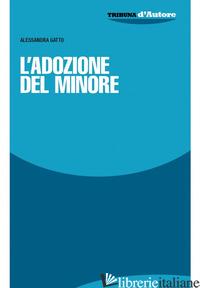 ADOZIONE DEL MINORE (L') - GATTO ALESSANDRA