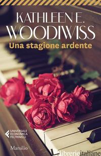 STAGIONE ARDENTE (UNA) - WOODIWISS KATHLEEN E.