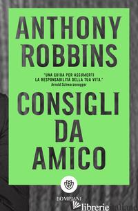 CONSIGLI DA AMICO - ROBBINS ANTHONY